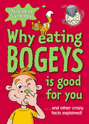 Why Eating Bogeys Is Good For You by Mitchell Symons