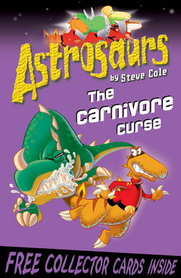 Astrosaurs : The Carnivore Curse by Steve Cole