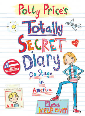 Cover for Polly Price's Totally Secret Diary: On Stage in America by Dee Shulman