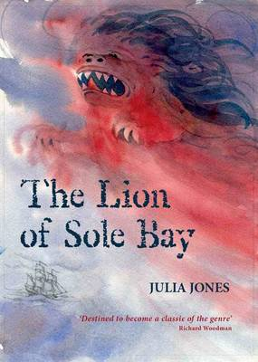 The Lion of Sole Bay by Julia Jones