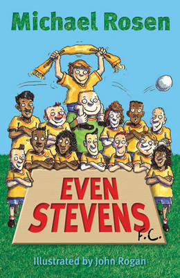 Even Stevens F.C. by Michael Rosen