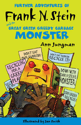 Further Adventures of Frank N Stein and the Great Green Garbage Monster by Ann Jungman