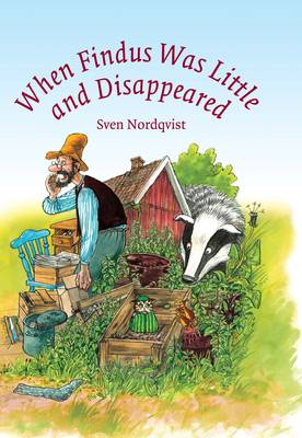 Cover for When Findus Was Little and Disappeared by Sven Nordqvist