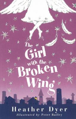 The Girl With The Broken Wing by Heather Dyer
