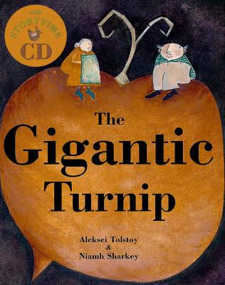 Gigantic Turnip by Alexei Tolstoy and Niamh Sharkey