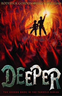 Deeper: Tunnels book 2 by Roderick Gordon, Brian Williams