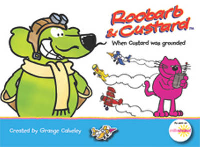 Roobarb and Custard: When Custard was Grounded by Grange Calveley