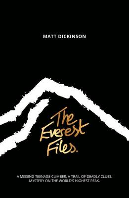 The Everest Files by Matt Dickinson