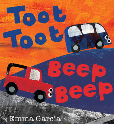 Cover for Toot Toot Beep Beep by Emma Garcia
