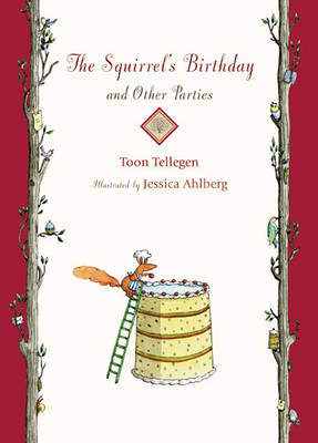 Cover for The Squirrel's Birthday and Other Parties by Toon Tellegen