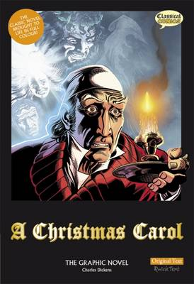 A Christmas Carol: The Graphic Novel (Original Text) by Charles Dickens