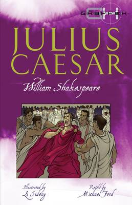 Julius Caesar - retold by Michael Ford  by William Shakespeare