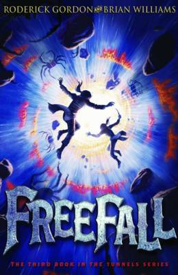 Freefall: Tunnels book 3 by Roderick Gordon, Brian Williams