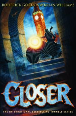 Closer: Tunnels Book 4 by Roderick Gordon, Brian Williams
