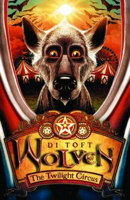 Wolven The Twilight Circus by Di Toft