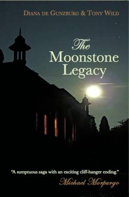 The Moonstone Legacy by Diana De Gunzburg, Tony Wild