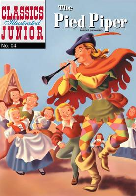 The Pied Piper (Classics Illustrated Junior) by Robert Browning