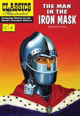 The Man in the Iron Mask (Classics Illustrated) by Alexandre Dumas