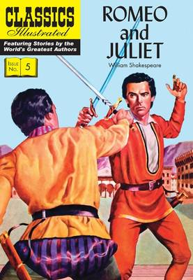 Romeo and Juliet (Classics Illustrated) by William Shakespeare