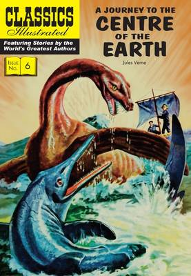 Journey to the Centre of the Earth (Classics Illustrated) by Jules Verne