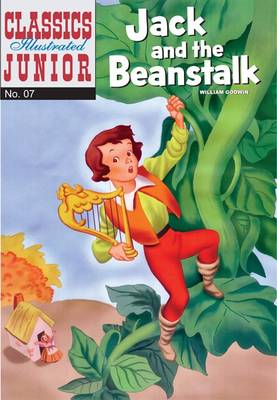 Jack and the Beanstalk (Classics Illustrated Junior) by William Godwin