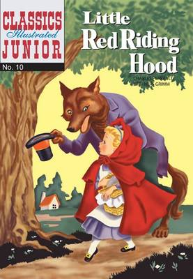 Little Red Riding Hood (Classics Illustrated Junior) by Charles Perrault, Brothers Grimm