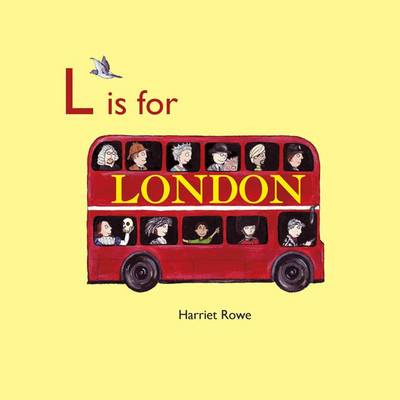 L is for London by Harriet Rowe