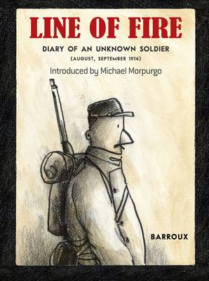 Line of Fire Diary of an Unknown Soldier August - September 1914 by Barroux