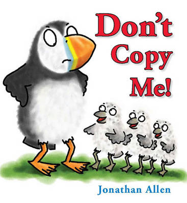 Don't Copy Me by Jonathan Allen