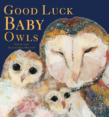 Good Luck Baby Owls by Giles Milton, Alexandra Milton