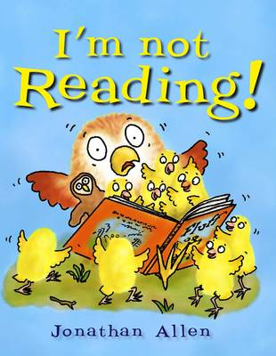I'm Not Reading! by Jonathan Allen