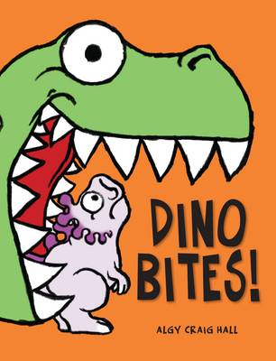 Dino Bites! by Algy Craig Hall
