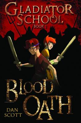 Blood Oath (Gladiator School) by Dan Scott