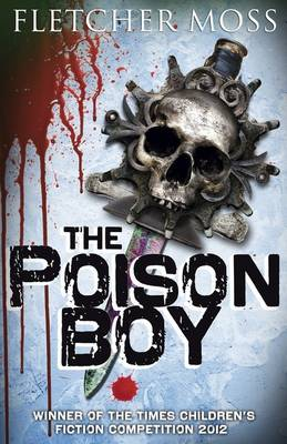 The Poison Boy by Fletcher Moss