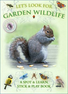 Let's Look for Garden Wildlife by Caz Buckingham, Andrea Pinnington