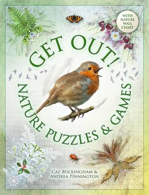 Get Out: Nature Puzzles and Games by Andrea Pinnington, Caz Buckingham
