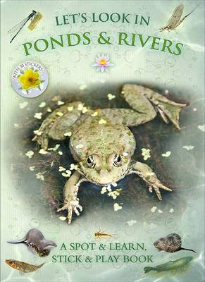 Let's Look in Ponds & Rivers by Caz Buckingham, Andrea Pinnington