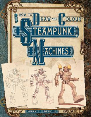 Steampunk Machines by Mark Bergin