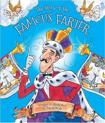 The Story of the Famous Farter Scented Storybook with Exhilarating Story and Gorgeous Illustrations by David Boyle