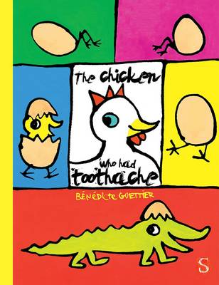 The Chicken With a Sore Tooth by Benedicte Guettier