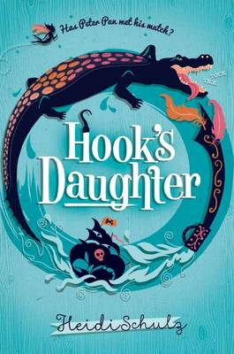 Hook's Daughter by Heidi Schulz