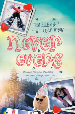 Cover for Never Evers by Lucy Ivison, Tom Ellen