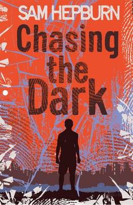 Chasing the Dark by Sam Hepburn