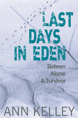Last Days in Eden by Ann Kelley