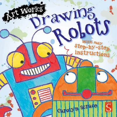 Drawing Robots by Scrace Carolyn