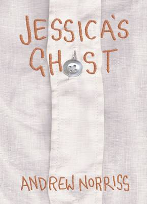 Jessica's Ghost by Andrew Norriss