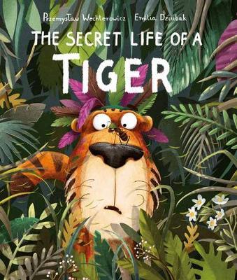 The Secret Life of a Tiger by Emilia Dziubak