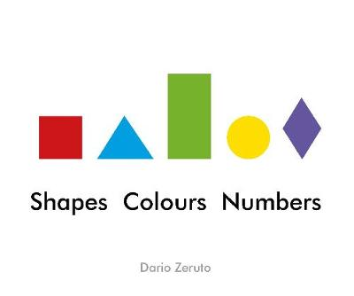 Shapes, Colours, Numbers by Dario Zeruto
