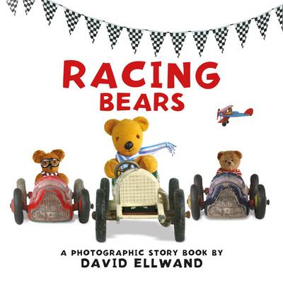 Racing Bears: A Photographic Story by David Ellwand