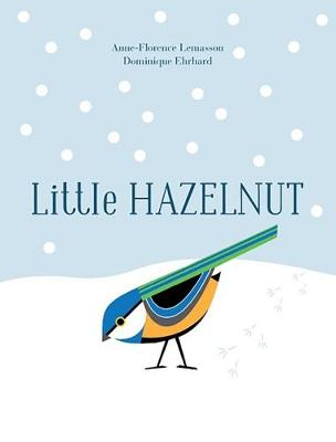 Little Hazelnut by Anne-Florence Lemasson